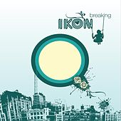 Breaking by Ikon