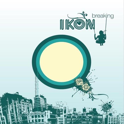 Breaking by Ikon