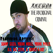 The Aboriginal Criminal by Antwon