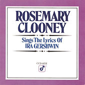 Sings The Lyrics Of Ira Gershwin by Rosemary Clooney
