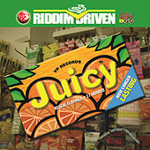 Riddim Driven: Juicy by Various Artists