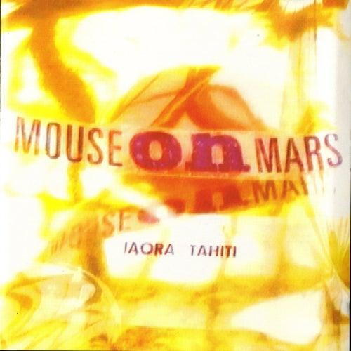 Iaora Tahiti by Mouse on Mars