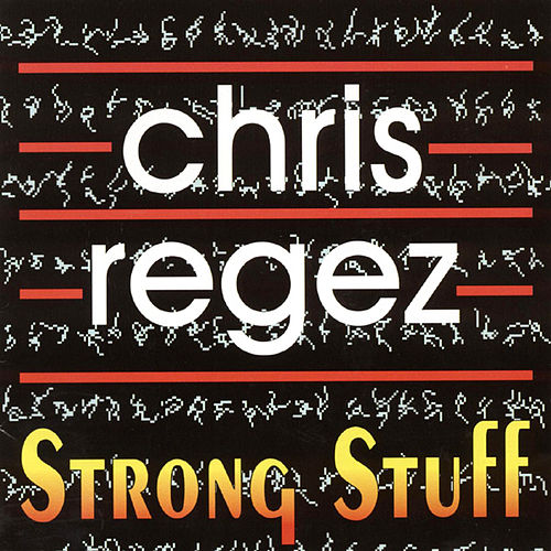 Strong Stuff by Chris Regez