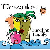 Sunshine Barato by Mosquitos