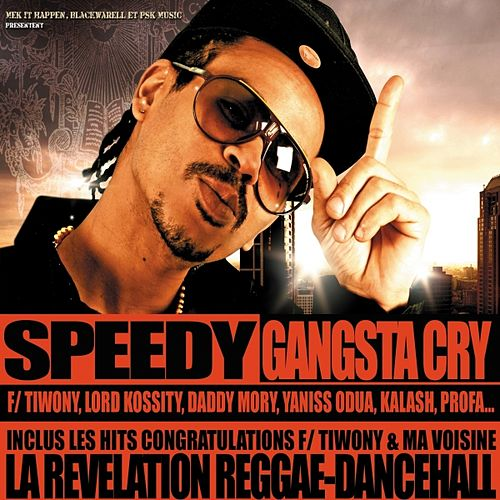 Gangsta cry by Speedy