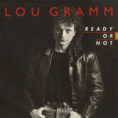 Ready Or Not / Lover Come Back [Digital 45] by Lou Gramm