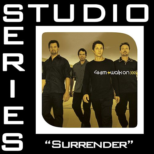 Surrender [Studio Series Performance Track] by 4 Him