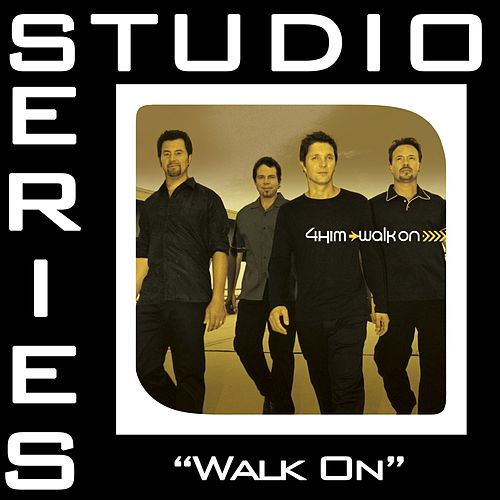 Walk On [Studio Series Performance Track] by 4 Him