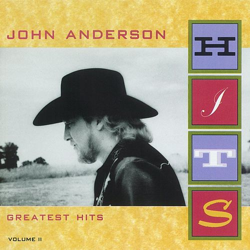 Greatest Hits Volume II by John Anderson