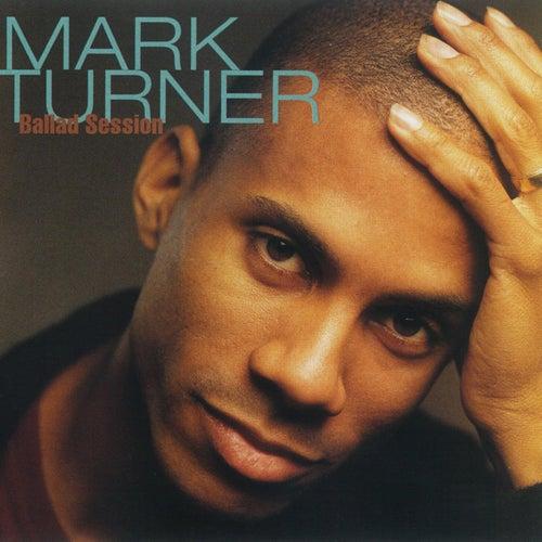 Ballad Session by Mark Turner