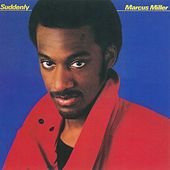 Suddenly by Marcus Miller