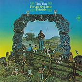 For All My Little Friends by Tiny Tim