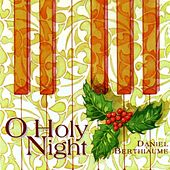 O Holy Night by Daniel Berthiaume