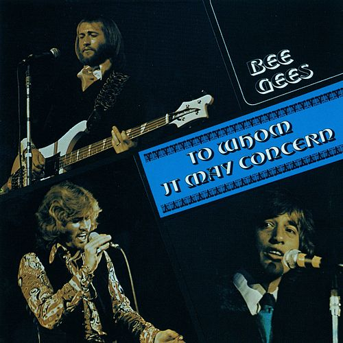 To Whom It May Concern by Bee Gees