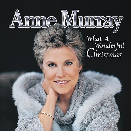 What A Wonderful Christmas by Anne Murray