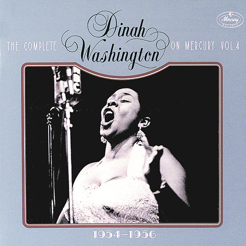 Complete On Mercury Vol. 4 (1954-1956) by Dinah Washington