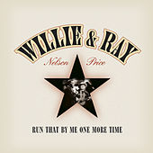Run That By Me One More Time by Willie Nelson