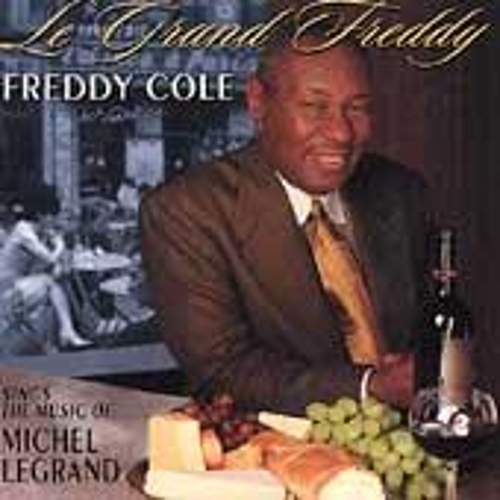 Le Grand Freddy:...The Music of Michel Legrand by Freddy Cole