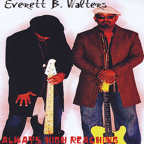 Always High Reaching by Everett B. Walters