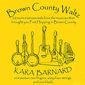 Brown County Waltz by Kara Barnard