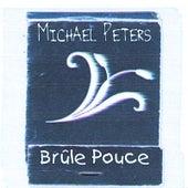 Brûle Pouce by Michael Peters