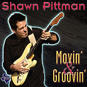 Movin' & Groovin' by Shawn Pittman