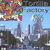 Tortilla Factory 1986 by Tortilla Factory