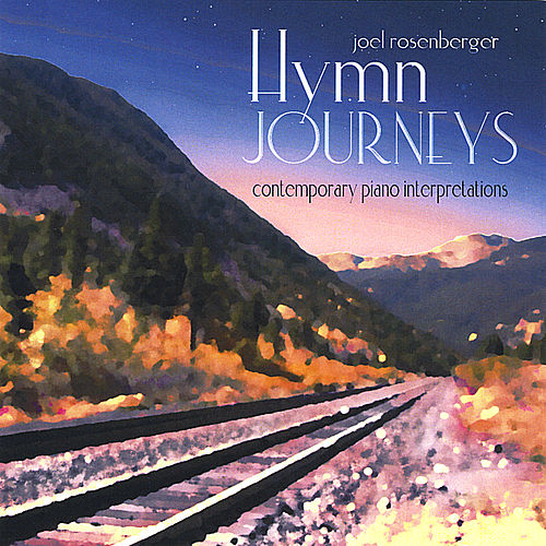 Hymn Journeys: Contemporary Piano Interpretations by Joel Rosenberger