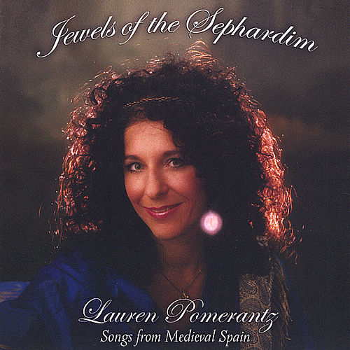 Jewels of the Sephardim - Songs from Medieval Spain by Lauren Pomerantz