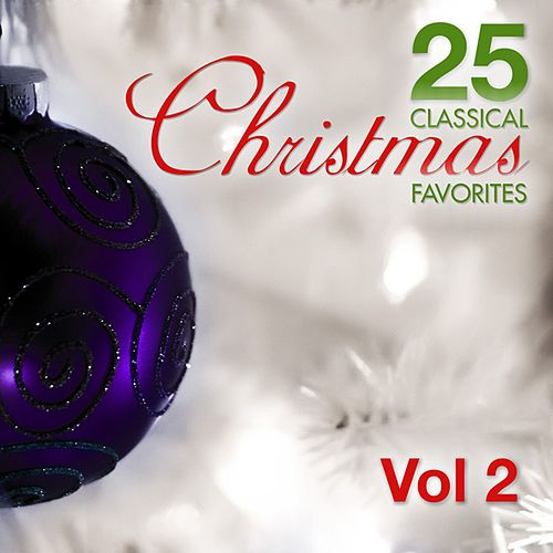 25 Classical Christmas Favorites Volume 2 by Various Artists