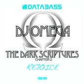 The Dark Scriptures Chapter 2: Rejoice by DJ Omega