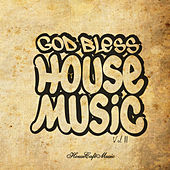 God Bless House Music Vol 2 by Various Artists