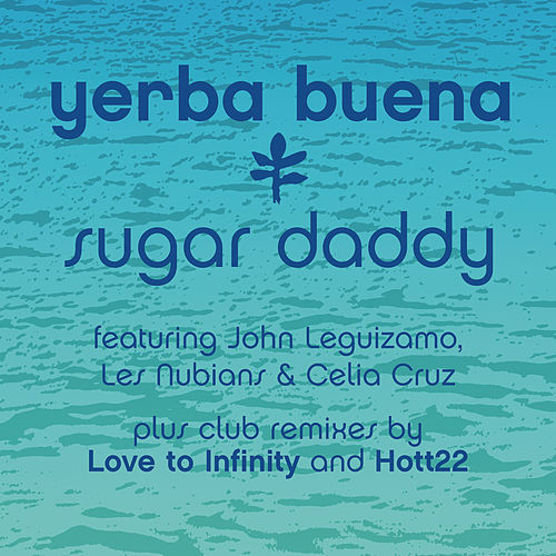Sugar Daddy Remixes by Yerba Buena