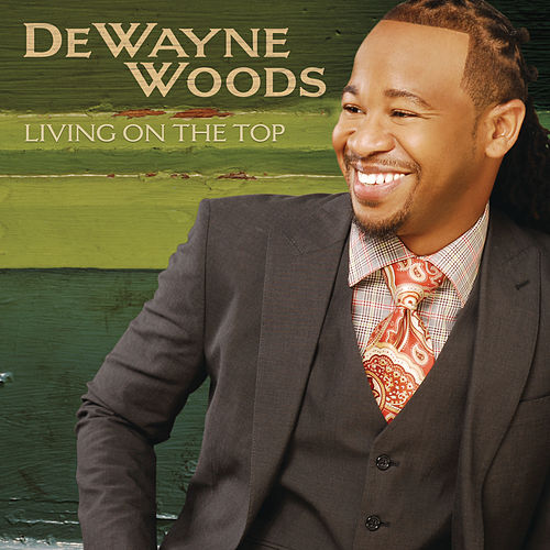 Living On The Top by DeWayne Woods
