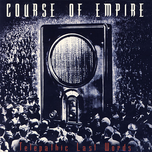 Telepathic Last Words by Course of Empire