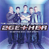 The Hardest Part Of Breaking Up (Is Getting Back Your Stuff) - Single by 2Gether