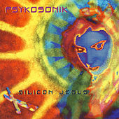Silicon Jesus - EP by Psykosonik