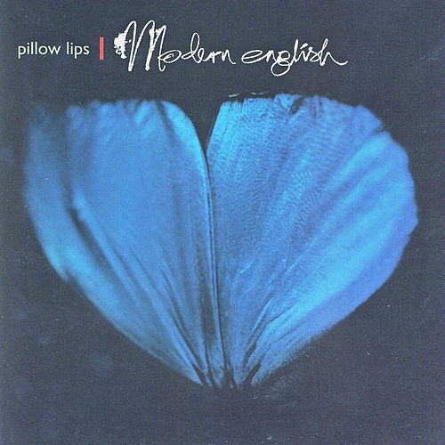 Pillow Lips by Modern English