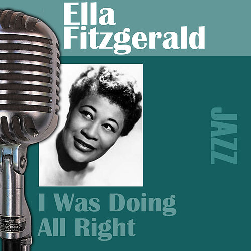 I Was Doing All Right by Ella Fitzgerald