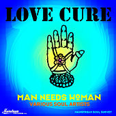 Love Cure: Man Needs Woman von Various Artists