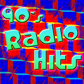 90's Radio Hits - 1990's Super Radio Favorites by The Hit Nation