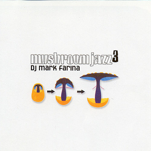Mushroom Jazz 3 by Mark Farina