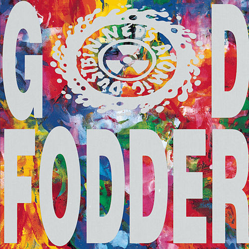 God Fodder by Ned's Atomic Dustbin