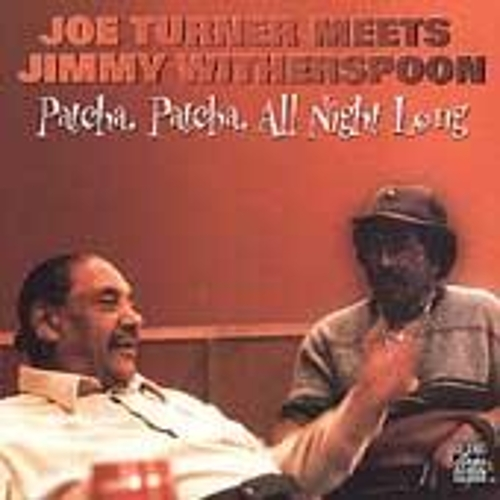 Patcha, Patcha All Night Long by Big Joe Turner