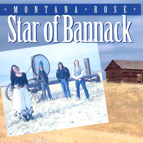 Star Of Bannack by Montana Rose