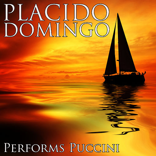 Placido Domingo Performs Pucinni by Placido Domingo