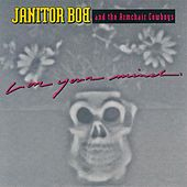 Love Your Mind by Janitor Bob and the Armchair Cowboys