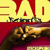 Stick Up Kids by Bad Rabbits
