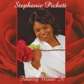 Finally Made It by Stephanie Pickett