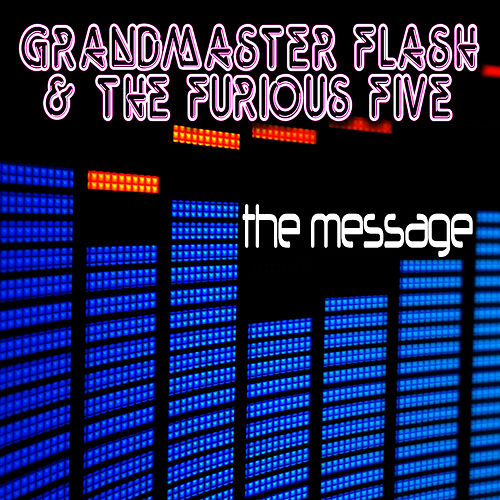 The Message (Re-Recorded / Remastered Version) by Grandmaster Flash